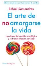 117774_el-arte-de-no-amargarse-la-vida_9788449329999