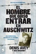 'El hombre que quiso entrar en Auschwitz'