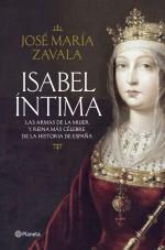 Isabel íntima. Las armas de la mujer y reina más célebre de la historia de España