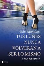 'Blue Mondays. Tus lunes nunca volverán a ser lo mismo'