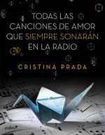 'Todas las canciones de amor que sonarán en la radio', de Cristina Prada.