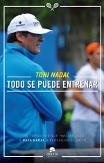 portada_todo-se-puede-entrenar_toni-nadal-homar_201503050842