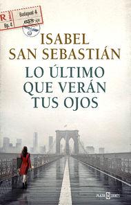 Lo último que verán tus ojos - Isabel San Sebastian