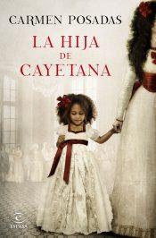 La hija de Cayetana - Carmen Posadas