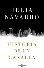 Historia de un canalla - Julia Navarro - Nubico