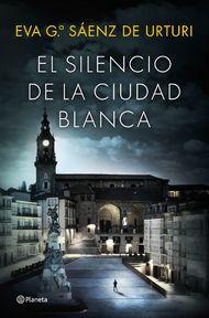 El silencio de la ciudad blanca - Eva G. Sáenz de Urturi