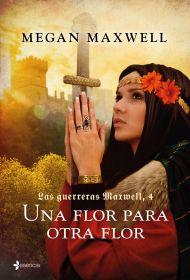 244232_portada_las-guerreras-maxwell-una-flor-para-otra-flor_megan-maxwell_201611251121