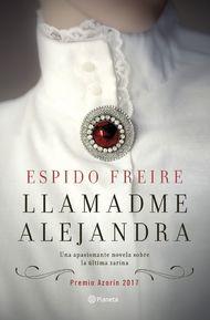 Llamadme Alejandra - Espido Freido